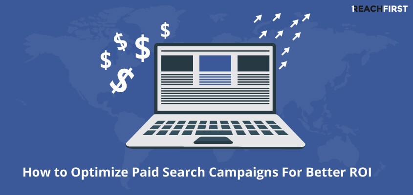 How to Optimize Paid Search Campaigns for Better ROI