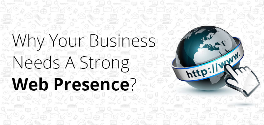 Why Does Your Business Really Need to Have a Web Presence?