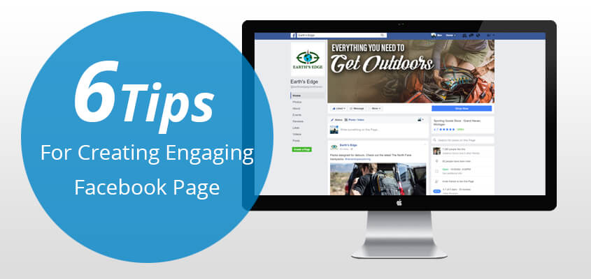 6 Tips For Creating Engaging Facebook Page For Your Business