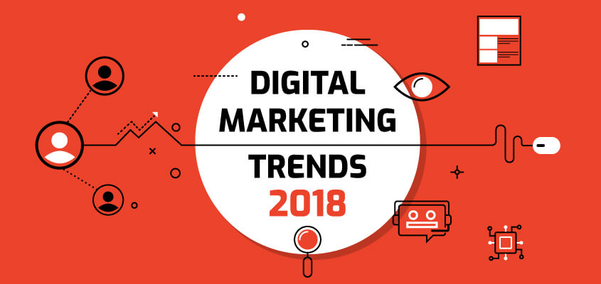 Digital Marketing Trends That Will Flourish In 2018
