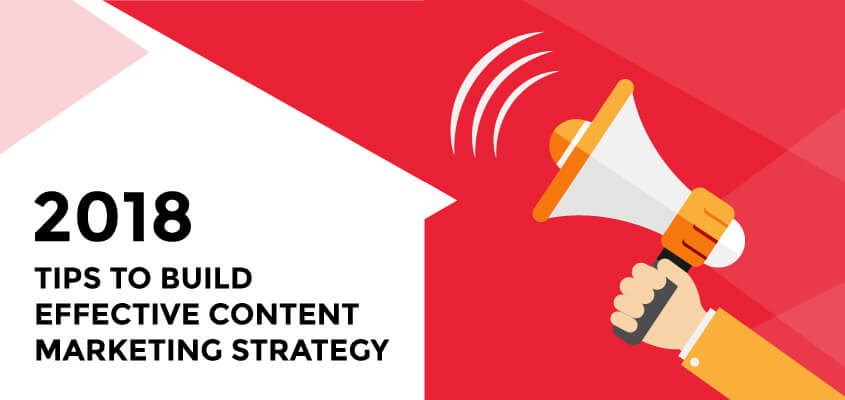 Tips to Make Your Content Marketing Efforts Greatly Successful in 2018