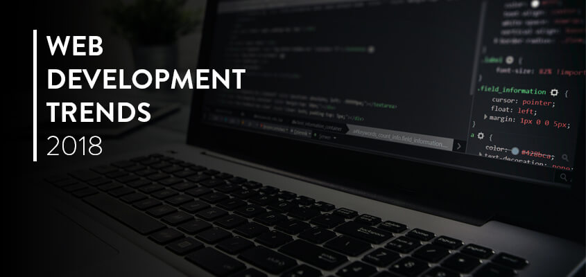Web Development Trends To Gain A Competitive Edge in 2018