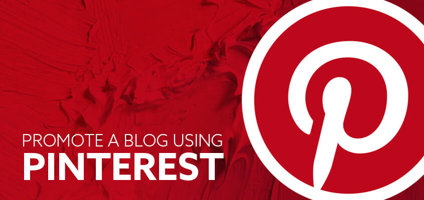 How to Promote a Blog using Pinterest?