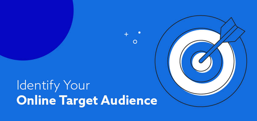 How to Identify Your Online Target Audience