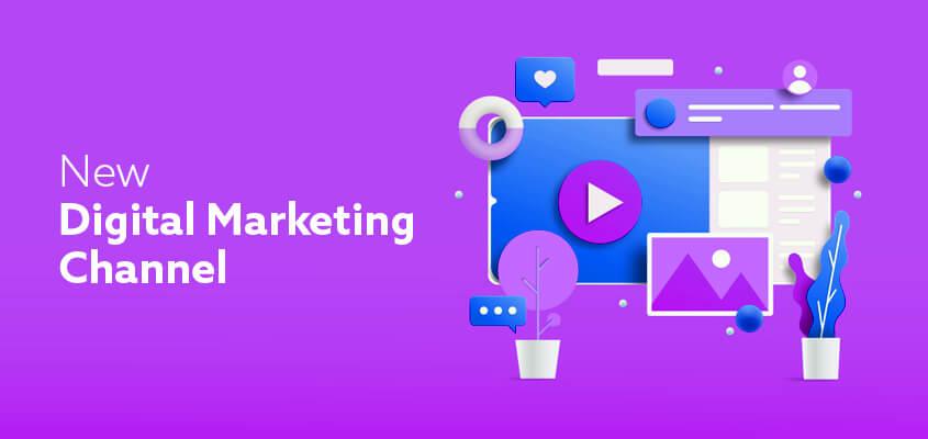 Choosing A New Digital Marketing Channel