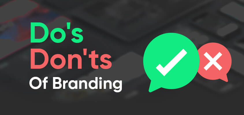 The Do's And Don'ts Of Branding