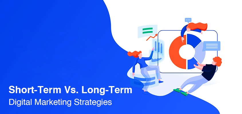 PPC Vs. SEO – Short-Term Vs. Long-Term Digital Marketing Strategies