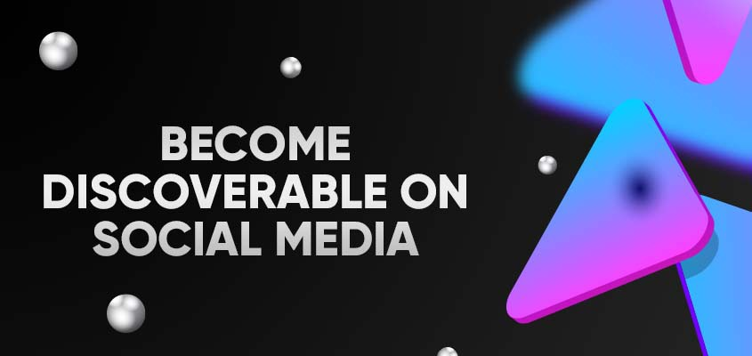 Become Discoverable On Social Media