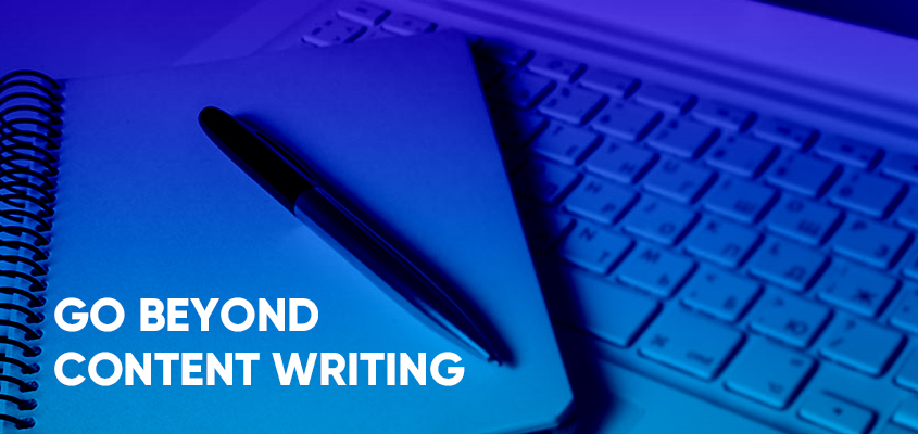Go Beyond Content Writing
