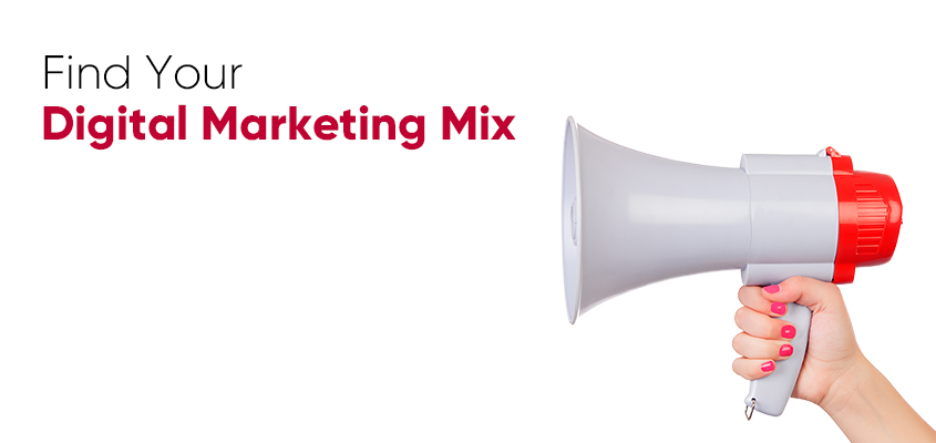 Find Your Digital Marketing Mix