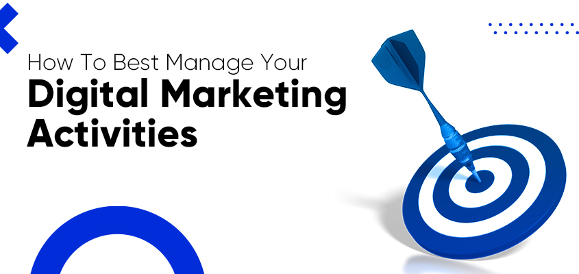 How To Best Manage Your Digital Marketing Activities