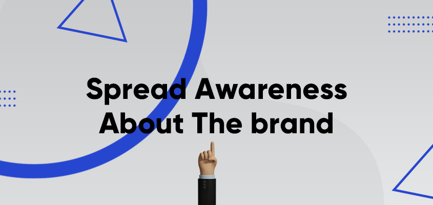 Spread Awareness About The brand