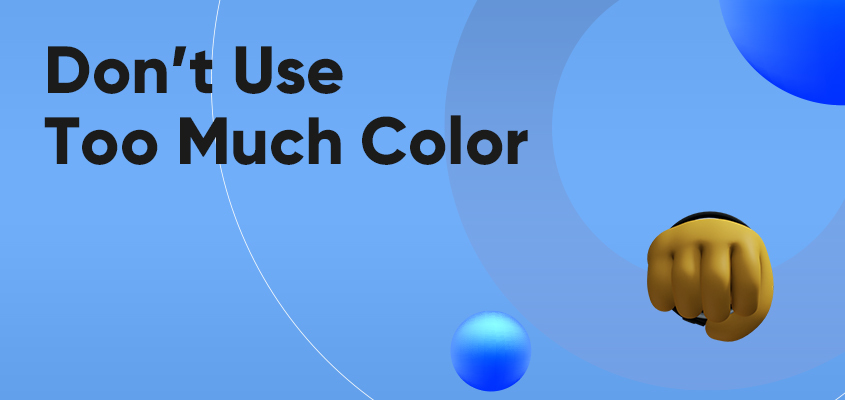 Don't Use Too Much Color