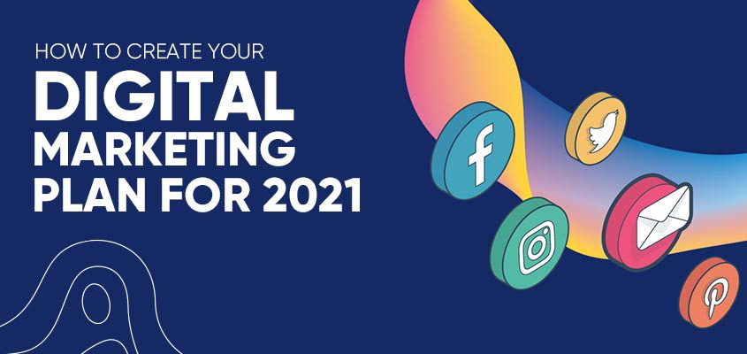How To Create Your Digital Marketing Plan For 2021