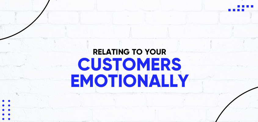 Relating To Your Customers Emotionally