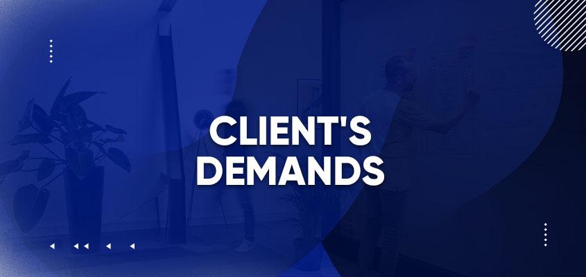 Client's Demands