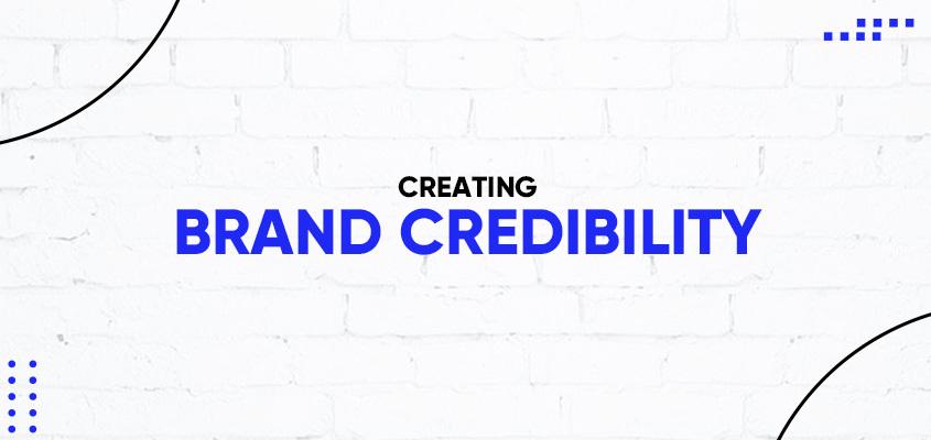 Creating Brand Credibility