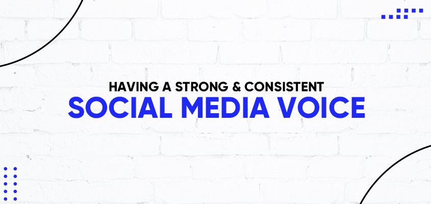 Having A Strong & Consistent Social Media Voice