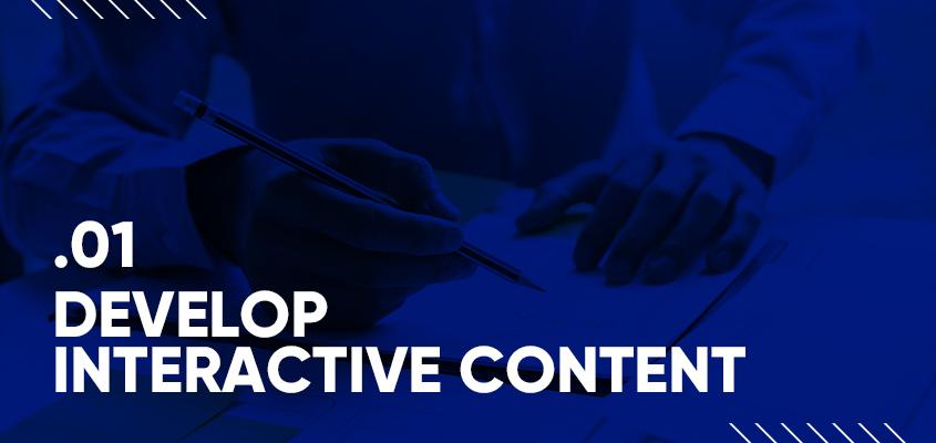 Develop Interactive Content