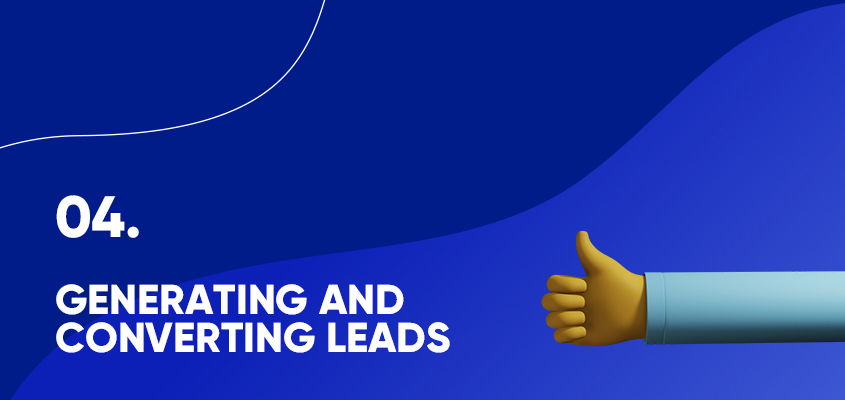 Generating And Converting Leads