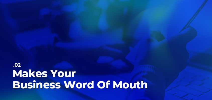 Makes Your Business Word Of Mouth