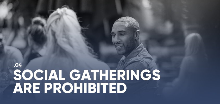 Social Gatherings Are Prohibited