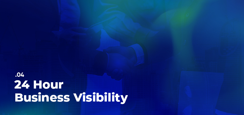 24 Hour Business Visibility