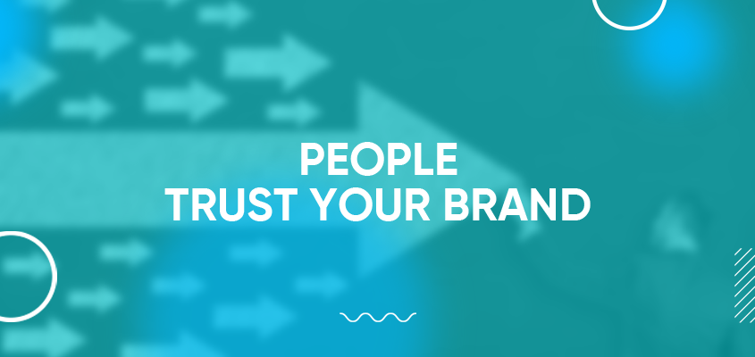 People Trust Your Brand