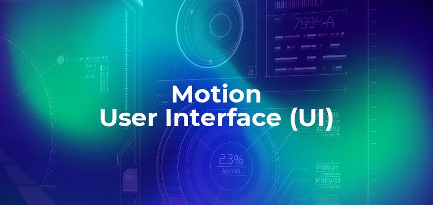 Motion User Interface (UI)