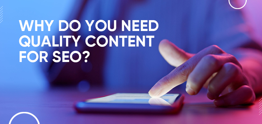 Why Do You Need Quality Content For SEO?