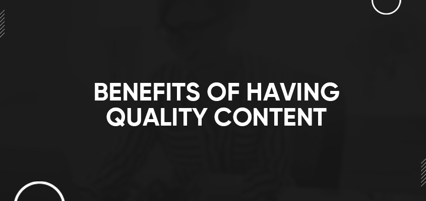 Benefits Of Having Quality Content