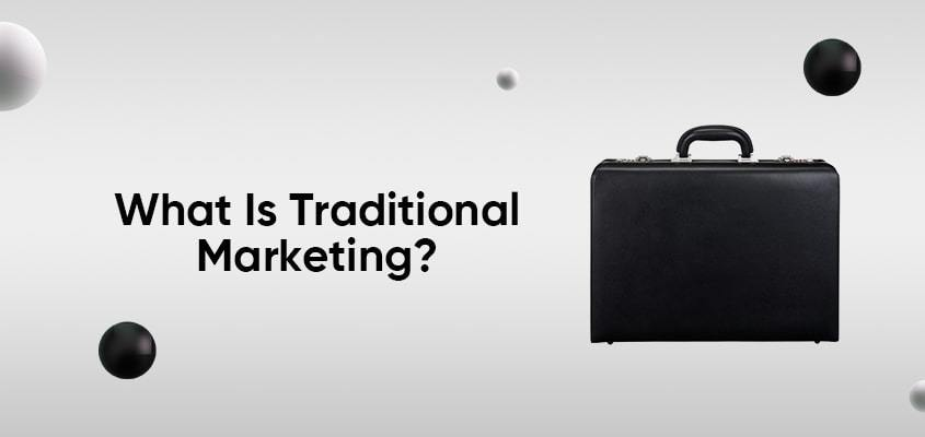 Reach-First-What-Is-Traditional-Marketing